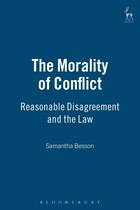 The Morality Of Conflict: Reasonable Disagreement and the Law