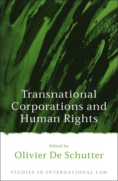 Transnational Corporations and Human Rights by Olivier De Schutter