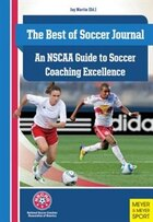 Best of Soccer Journal:NSCAA Guide...: An NSCAA Guide to Soccer Coaching Excellence