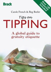 Tips on Tipping: A Global Guide to Gratuity Etiquette