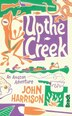 Up the Creek: An Amazon Adventure by John Harrison