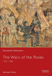 The Wars of the Roses: 1455-1485