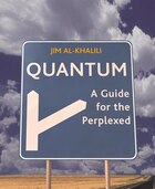 Quantum: A Guide For The Perplexed