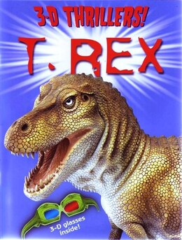 Book 3-d Thrillers T-rex by ARCTURUS PUBLISHING LIMITED