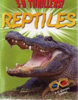Book 3-d Thrillers Reptiles by ARCTURUS PUBLISHING LIMITED