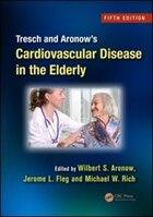 Tresch And Aronow's Cardiovascular Disease In The Elderly