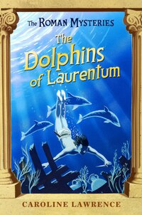 The Dolphins Of Laurentum: