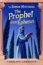 The Prophet From Ephesus: The Roman Mysteries 16
