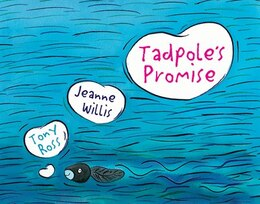 Book Tadpole's Promise by Jeanne Willis