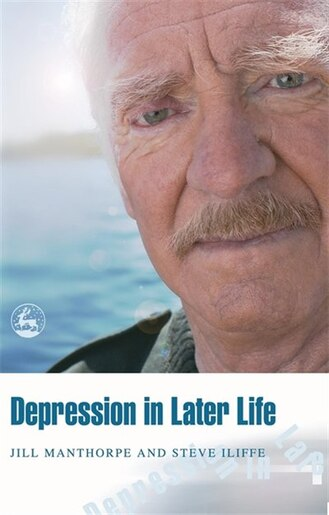 Depression in Later Life by Jill Manthorpe
