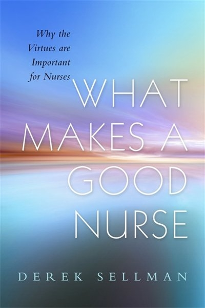 what makes a good nurse You started your nurse training not only because you wanted to become a nurse, but because you wanted to become a good nurse becoming a 'good' nurse 31 august.