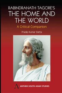 Tagore's Home And The World: Modern Essays In Criticism