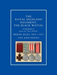 Royal Highland Regiment.the Black Watch, Formerly 42nd And 73rd Foot. Medal Roll.1801-1911