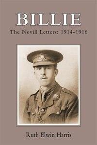 Book Billie: The Nevill Letters: 1914-1916 by Elwin Harris Ruth Elwin Harris