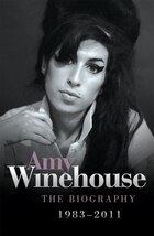 Amy Winehouse: The Biography 1983?2011