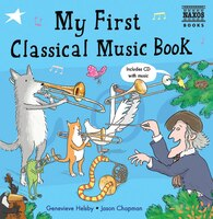 My First Classical Music Book: Book And Cd