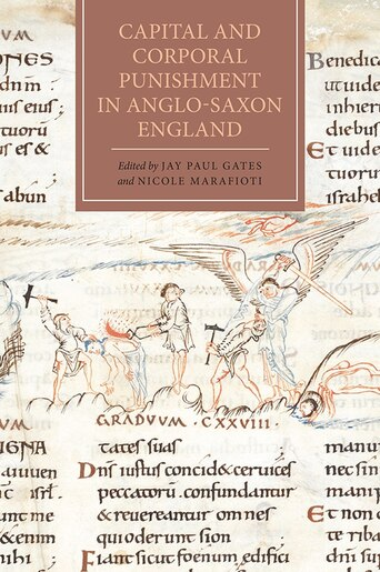 Capital and Corporal Punishment in Anglo-Saxon England by Jay Paul Gates