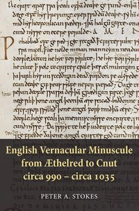 English Vernacular Minuscule from Aethelred to Cnut, Circa 990 - Circa 1035