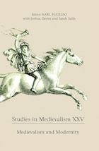Studies in Medievalism XXV: Medievalism and Modernity