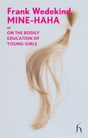 Mine-Haha: or On the Bodily Education of Young Girls