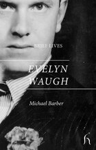 Brief Lives: Evelyn Waugh