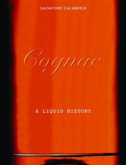 Book Cognac: A Liquid History by Salvatore Calabrese