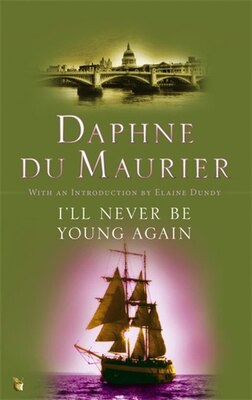 Book I'll Never Be Young Again by Daphne Du Maurier