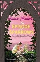 An Episode Of Sparrows: A Virago Modern Classic