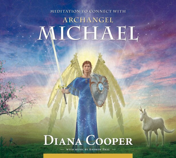 Meditation to Connect with Archangel Michael by Diana Cooper