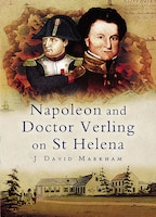 Book Napoleon and Doctor Verling on St Helena by David Markham