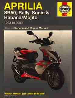 Aprilia Sr50, Rally, Sonic, Habana & Mojito Scooters, '93-'09 by Haynes Publishing
