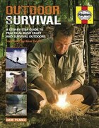 Outdoor Survival: A Step-by-Step Guide to Practical Bush Craft and Survival Outdoors