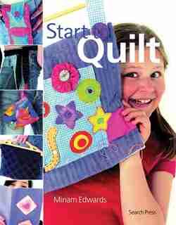Start To Quilt by Miriam Edwards