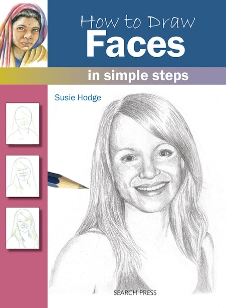 How To Draw Faces In Simple Steps: In Simple Steps by Susie Hodge