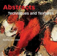 Abstracts: Techniques And Textures