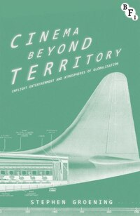 Cinema Beyond Territory: Inflight Entertainment and Atmospheres of Globalisation