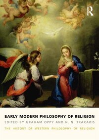 Early Modern Philosophy of Religion: The History Of Western Philosophy Of Religion, Volume 3