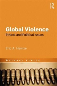 Global Violence: Ethical and Political Issues