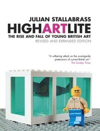 High Art Lite: The Rise And Fall Of Young British Art