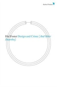 Design And Crime (and Other Diatribes) by Hal Foster