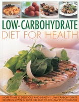 Low Carbohydrate Cooking for Health: Lose Weight and Imprive Your Health the Easy Way with This…