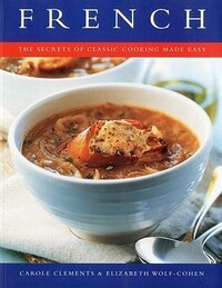 French: The secrets of classic cooking made easy