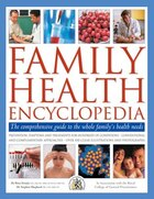 Family Health Encyclopedia: The Comprehensive Guide To The Whole Family's Health Needs, In…