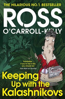 Book Keeping Up With The Kalashnikovs by Ross O'carroll-kelly