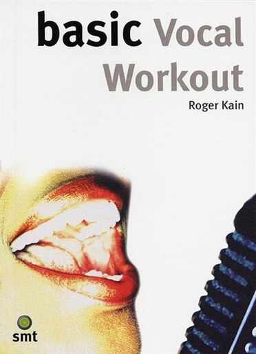 Basic Vocal Workout by Roger Kain