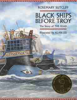 Black Ships Before Troy: The Story of The Iliad by Rosemary Sutcliffe
