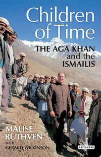 Children Of Time: The Aga Khan and the Ismailis
