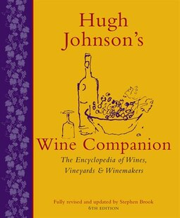 Hugh Johnson's Wine Companion: The Encyclopedia Of Wines, Vineyards And Winemakers
