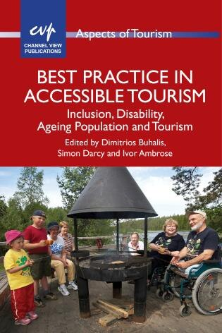 Best Practice in Accessible Tourism: Inclusion, Disability, Ageing Population and Tourism by Dimitrios Buhalis