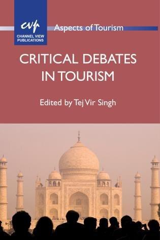 Critical Debates in Tourism by Tej Vir Singh